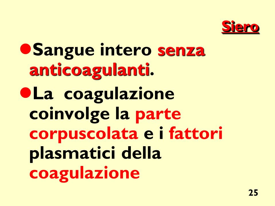 Sangue intero senza anticoagulanti.