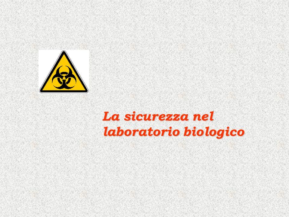 La sicurezza nel laboratorio biologico