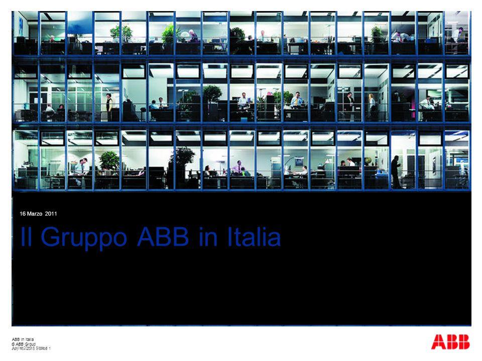 Il Gruppo ABB in Italia 1 16 Marzo 2011 ABB in Italia © ABB Group