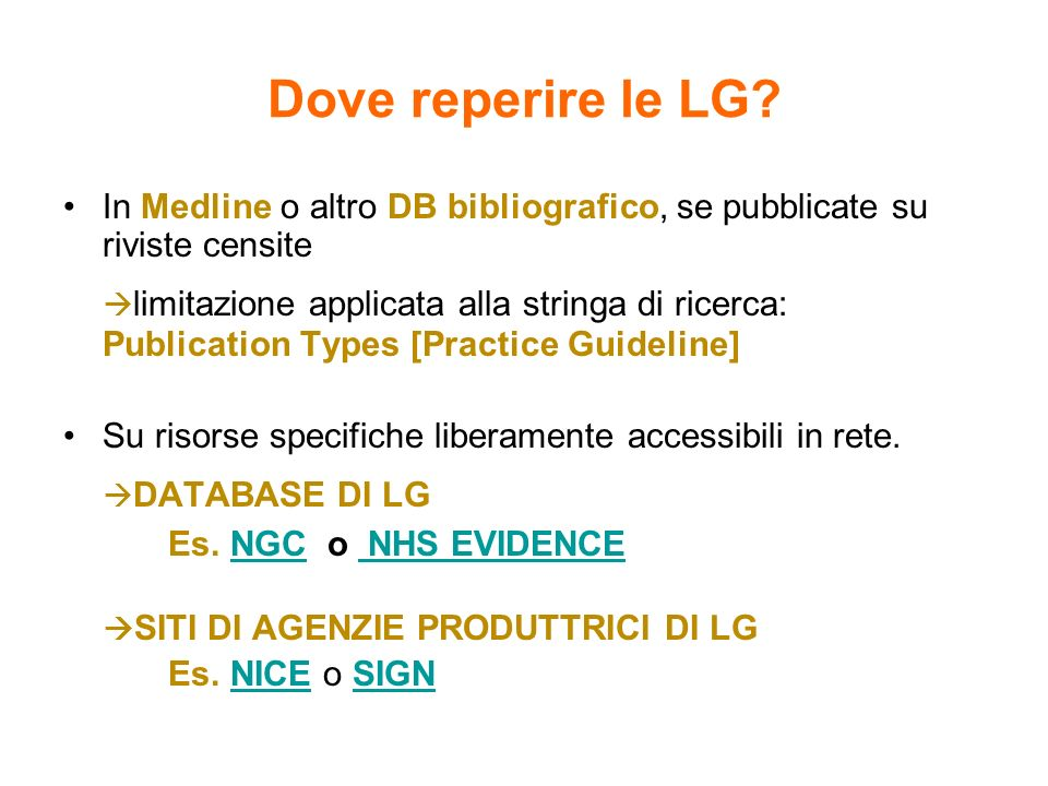 Dove reperire le LG In Medline o altro DB bibliografico, se pubblicate su riviste censite.