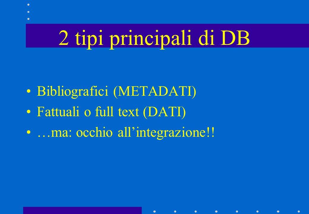 2 tipi principali di DB Bibliografici (METADATI)