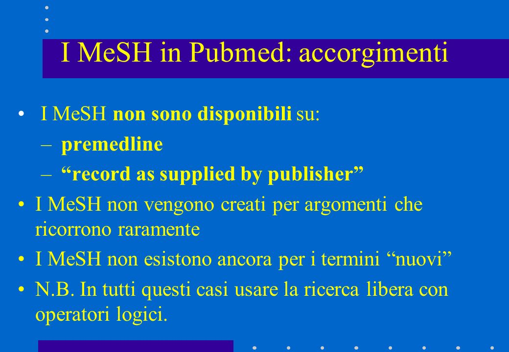 I MeSH in Pubmed: accorgimenti
