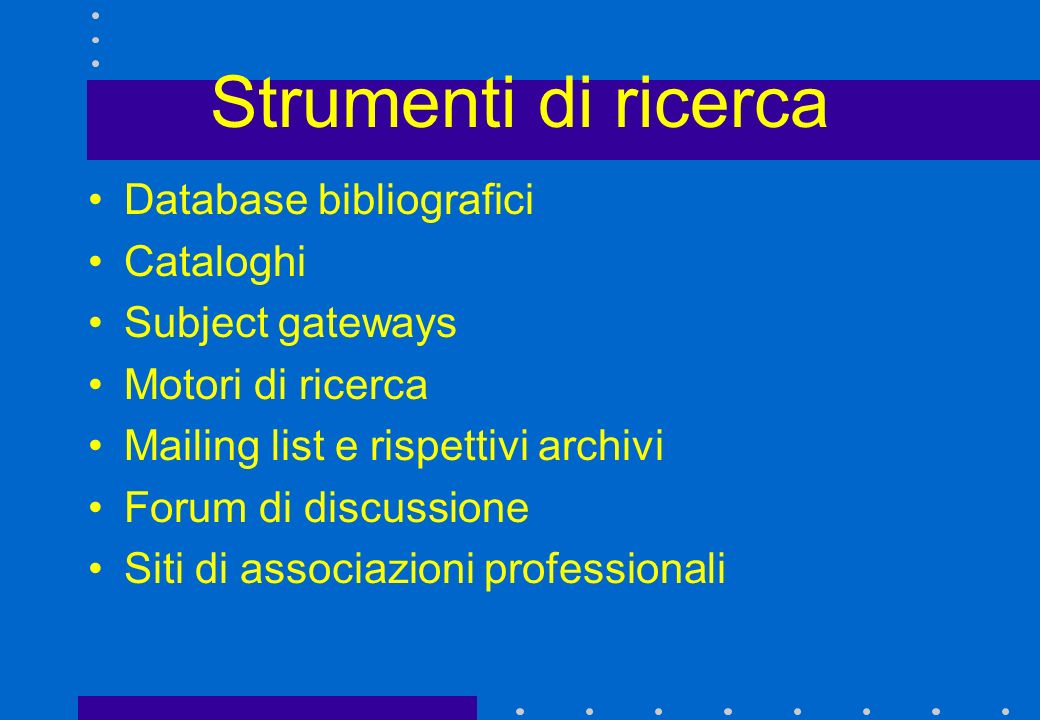 Strumenti di ricerca Database bibliografici Cataloghi Subject gateways