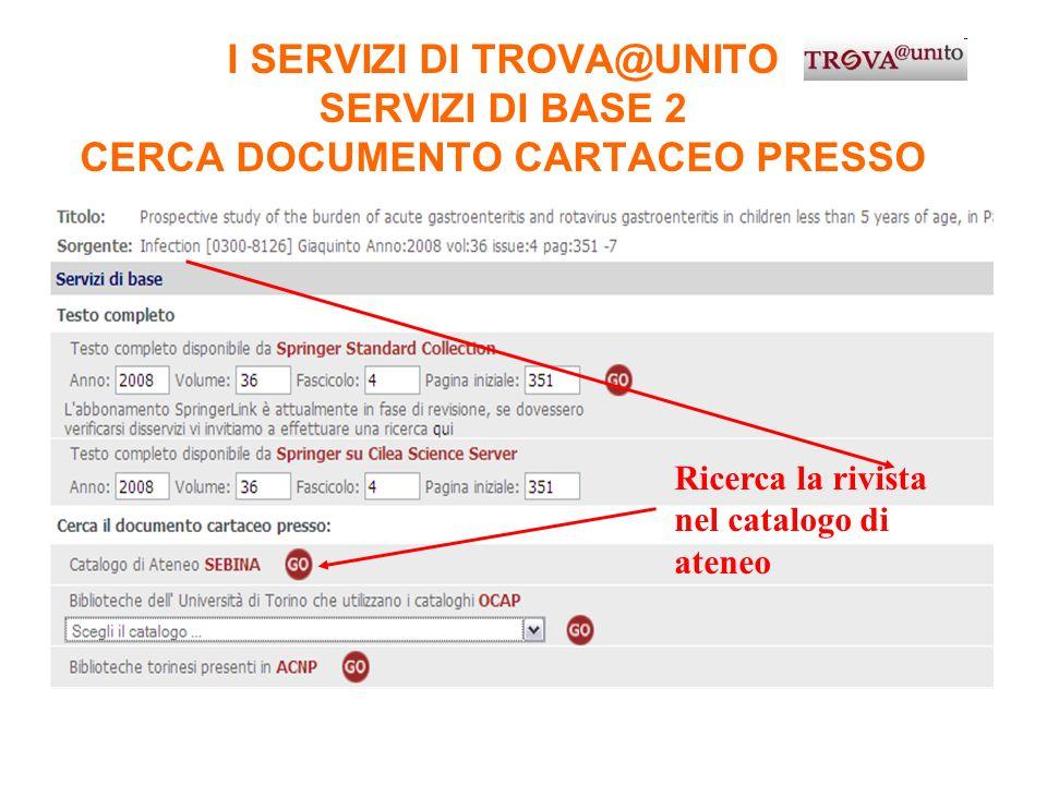 I SERVIZI DI TROVA@UNITO CERCA DOCUMENTO CARTACEO PRESSO
