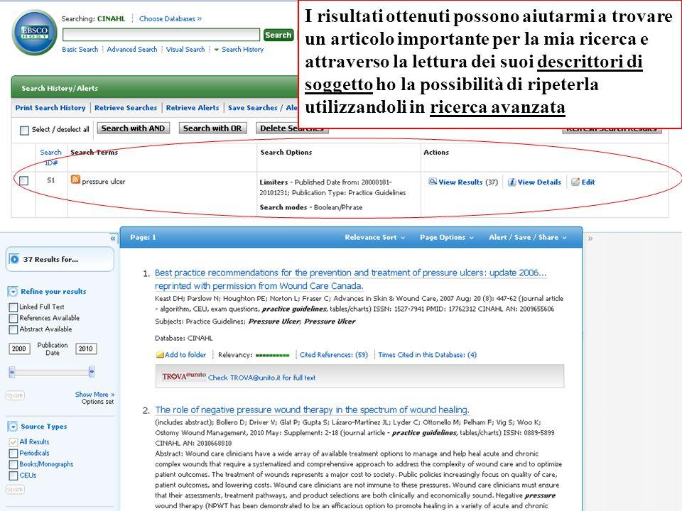 I risultati ottenuti possono aiutarmi a trovare un articolo importante per la mia ricerca e attraverso la lettura dei suoi descrittori di soggetto ho la possibilità di ripeterla utilizzandoli in ricerca avanzata