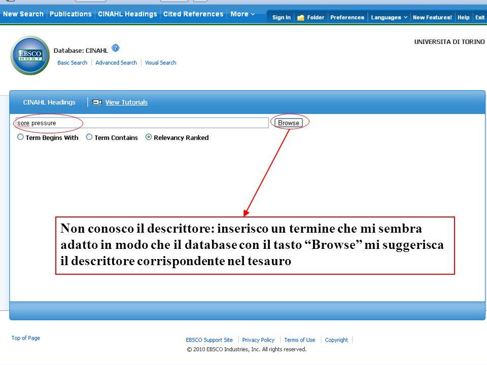 Non conosco il descrittore: inserisco un termine che mi sembra adatto in modo che il database con il tasto Browse mi suggerisca il descrittore corrispondente nel tesauro