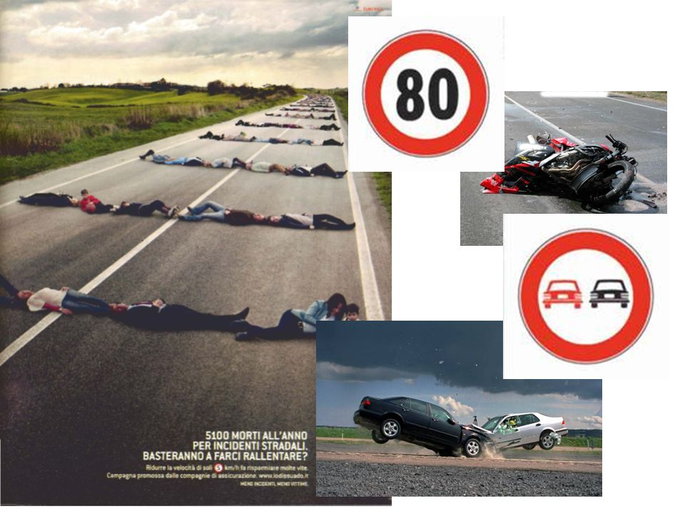 Condividiamo le campagne mediatiche per ridurre gli incidenti strada che ogni anno causano più di 5000 morti.