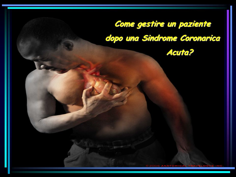 Come gestire un paziente dopo una Sindrome Coronarica