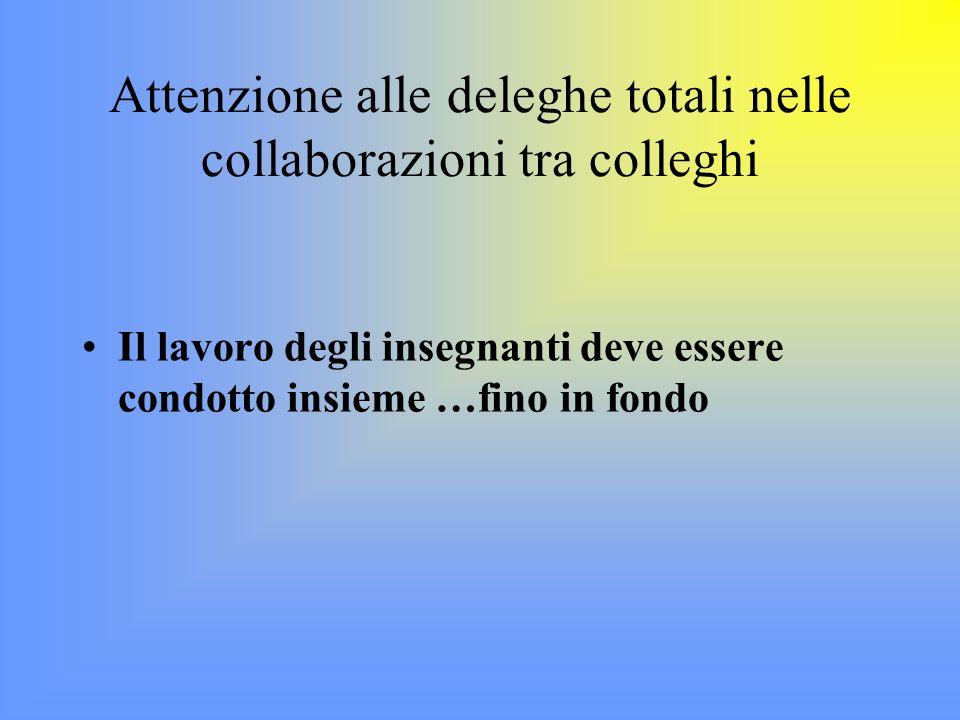 Attenzione alle deleghe totali nelle collaborazioni tra colleghi