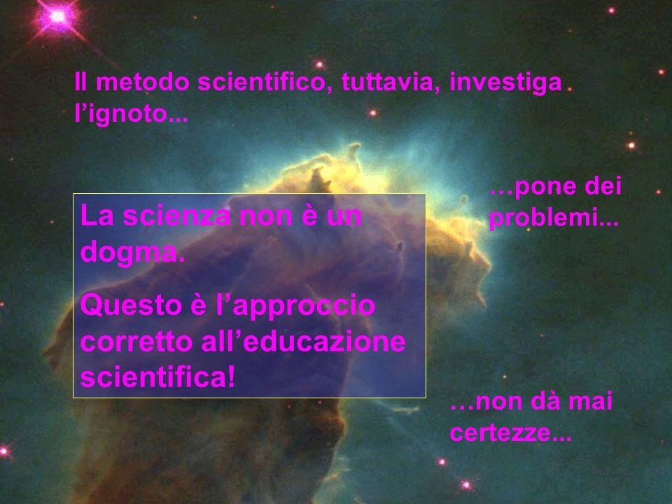 La scienza non è un dogma.