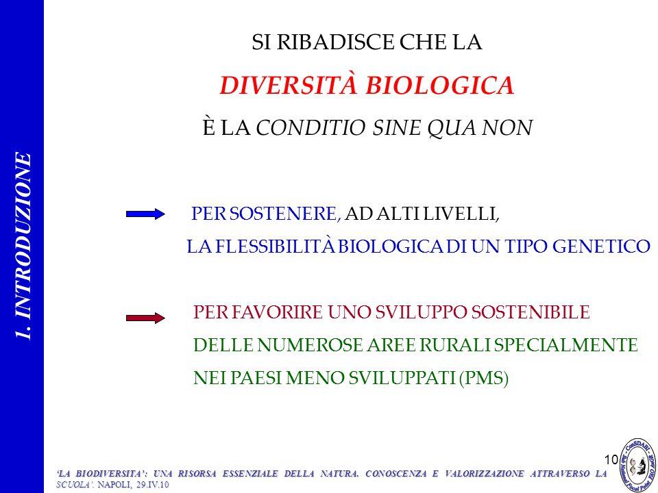 DIVERSITÀ BIOLOGICA SI RIBADISCE CHE LA È LA CONDITIO SINE QUA NON