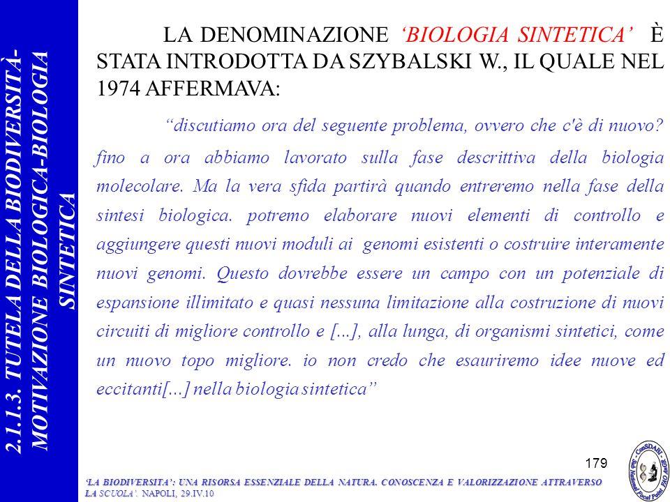 2.1.1.3. TUTELA DELLA BIODIVERSITÀ- MOTIVAZIONE BIOLOGICA-BIOLOGIA SINTETICA