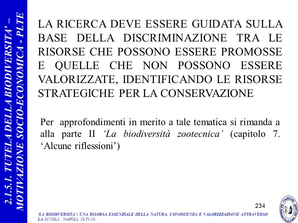 2.1.5.1. TUTELA DELLA BIODIVERSITA' – MOTIVAZIONE SOCIO-ECONOMICA - PLTE