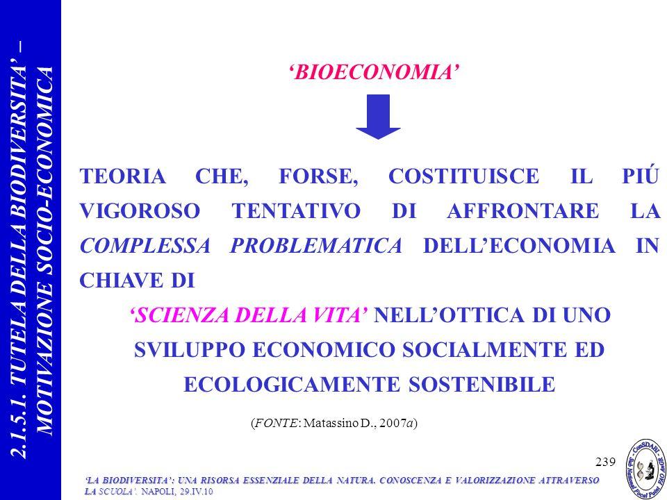 2.1.5.1. TUTELA DELLA BIODIVERSITA' – MOTIVAZIONE SOCIO-ECONOMICA