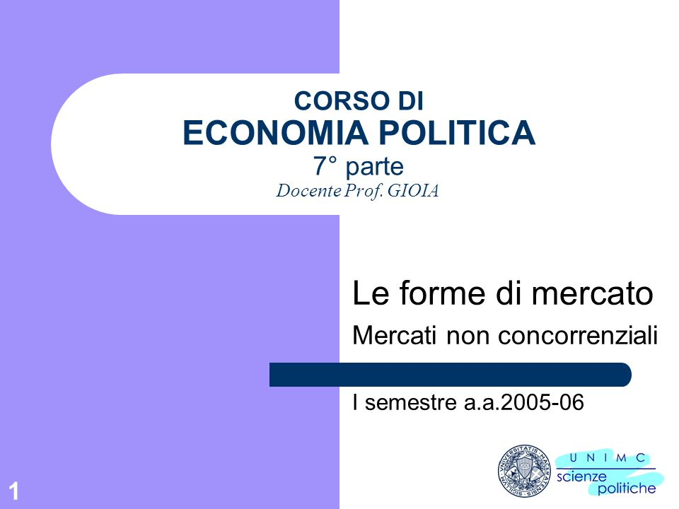 CORSO DI ECONOMIA POLITICA 7° parte Docente Prof. GIOIA