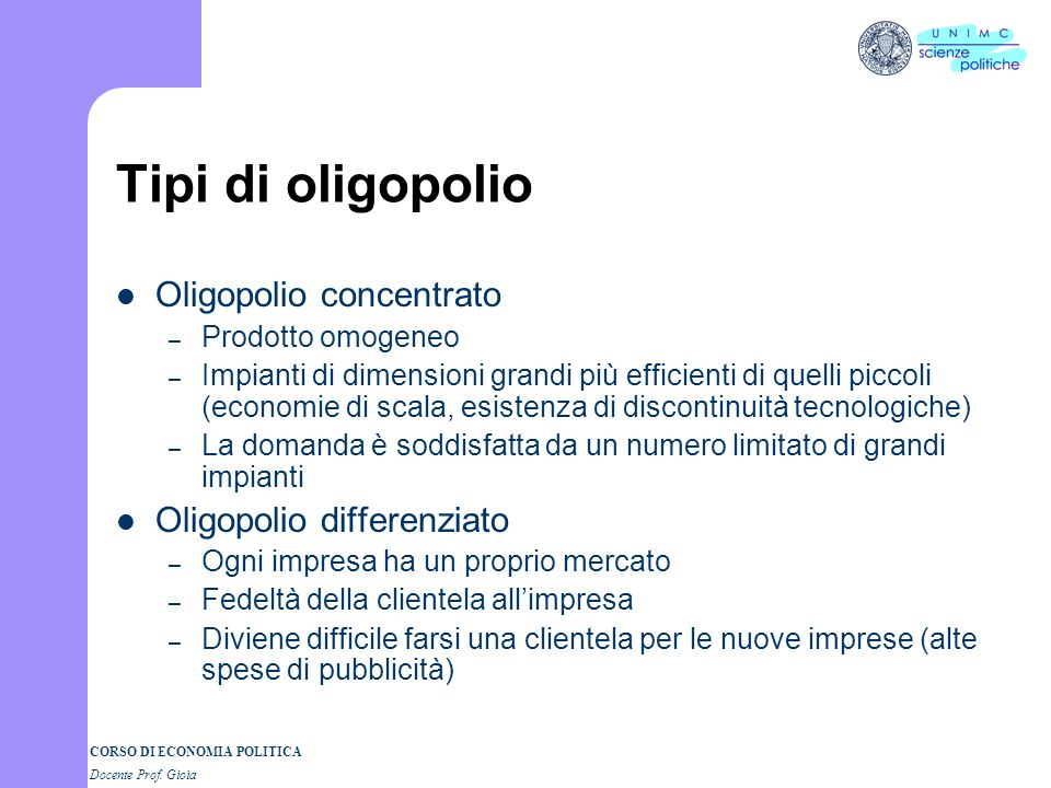 Tipi di oligopolio Oligopolio concentrato Oligopolio differenziato