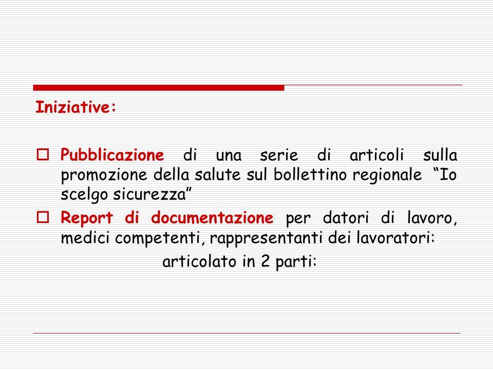 Iniziative: Pubblicazione di una serie di articoli sulla promozione della salute sul bollettino regionale Io scelgo sicurezza