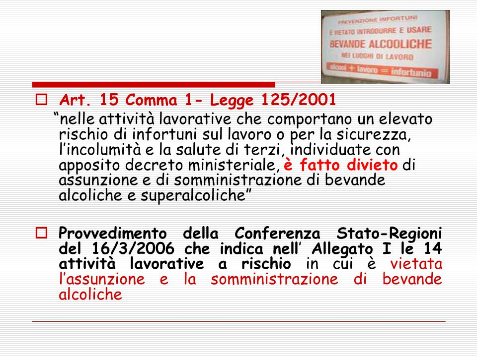 Art. 15 Comma 1- Legge 125/2001