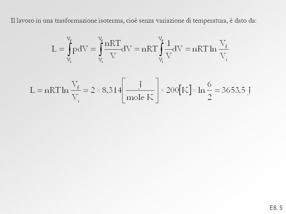 Il lavoro in una trasformazione isoterma, cioè senza variazione di temperatura, è dato da: