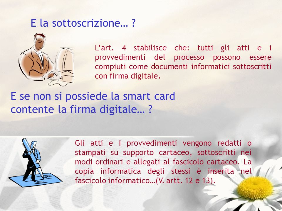 E se non si possiede la smart card contente la firma digitale…