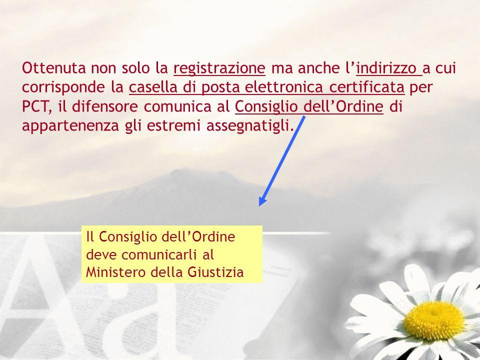 Ottenuta non solo la registrazione ma anche l'indirizzo a cui corrisponde la casella di posta elettronica certificata per PCT, il difensore comunica al Consiglio dell'Ordine di appartenenza gli estremi assegnatigli.