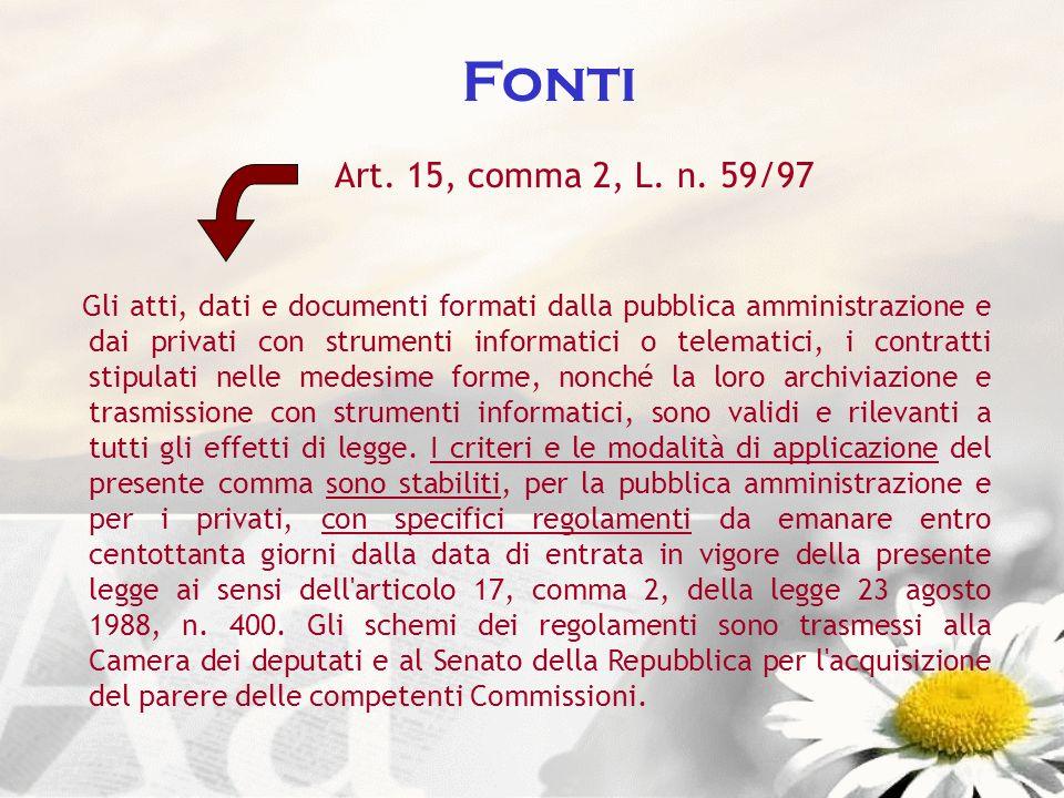 Fonti Art. 15, comma 2, L. n. 59/97.