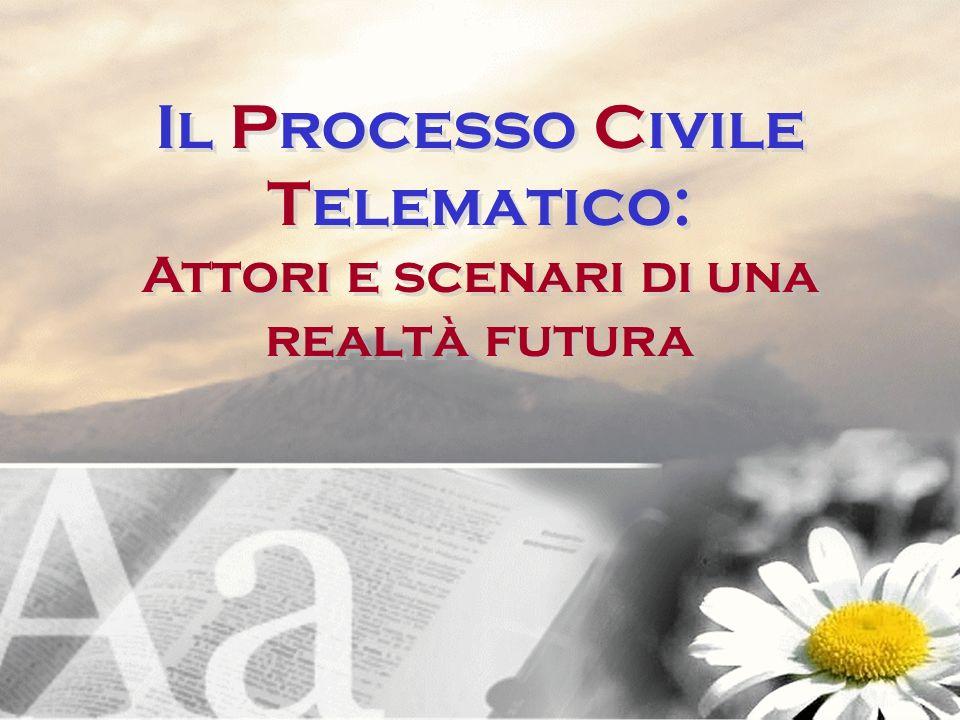Il Processo Civile Telematico: Attori e scenari di una realtà futura
