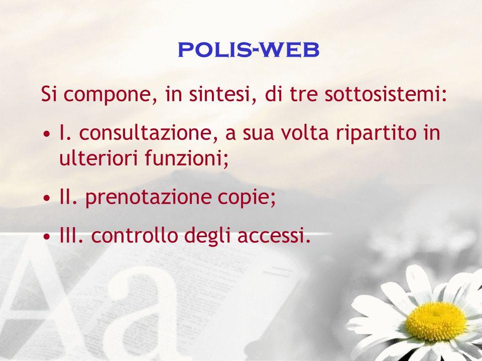 polis-web Si compone, in sintesi, di tre sottosistemi: