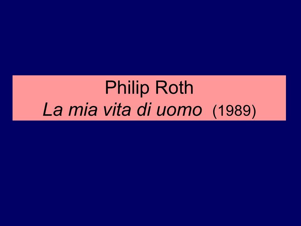 Philip Roth La mia vita di uomo (1989)