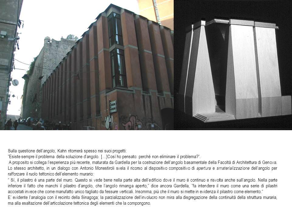 Sulla questione dell'angolo, Kahn ritornerà spesso nei suoi progetti: