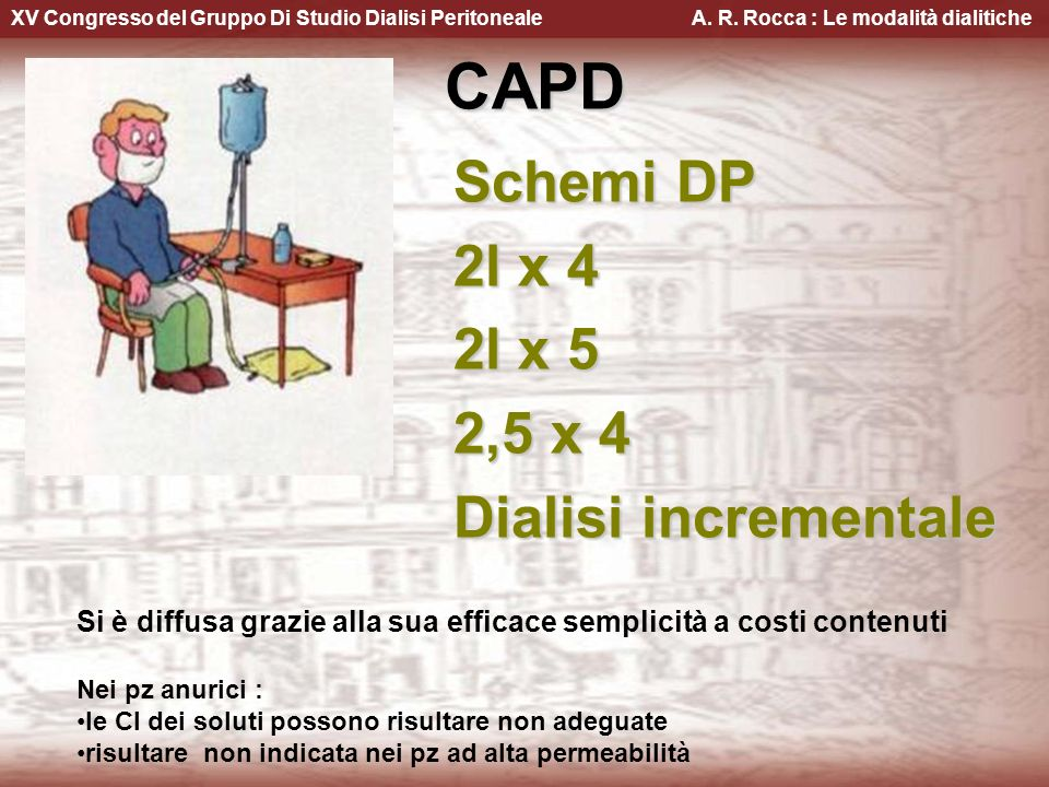 CAPD Schemi DP 2l x 4 2l x 5 2,5 x 4 Dialisi incrementale