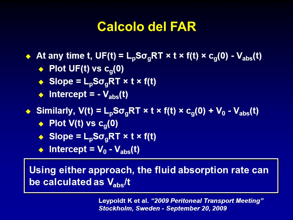 Calcolo del FAR At any time t, UF(t) = LpSσgRT × t × f(t) × cg(0) - Vabs(t) Plot UF(t) vs cg(0) Slope = LpSσgRT × t × f(t)