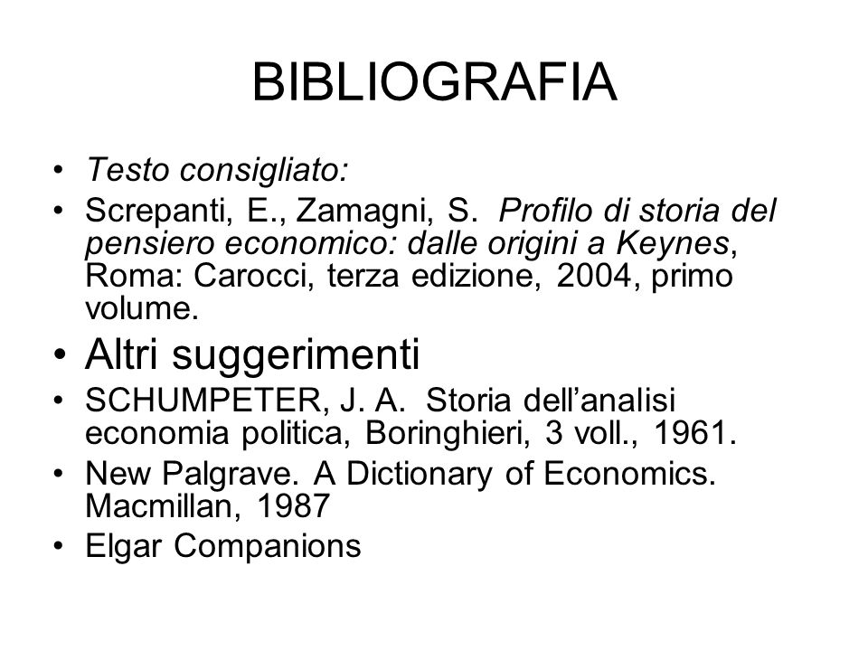 BIBLIOGRAFIA Altri suggerimenti Testo consigliato: