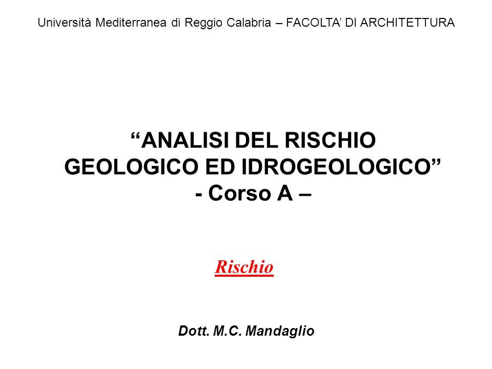 ANALISI DEL RISCHIO GEOLOGICO ED IDROGEOLOGICO - Corso A –