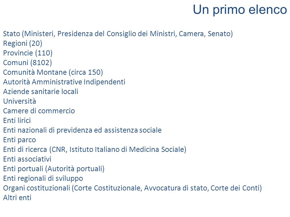 Un primo elenco Stato (Ministeri, Presidenza del Consiglio dei Ministri, Camera, Senato) Regioni (20)