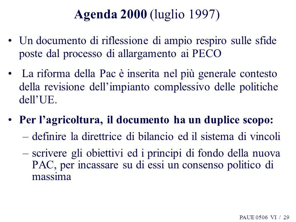 Agenda 2000 (luglio 1997) Un documento di riflessione di ampio respiro sulle sfide poste dal processo di allargamento ai PECO.