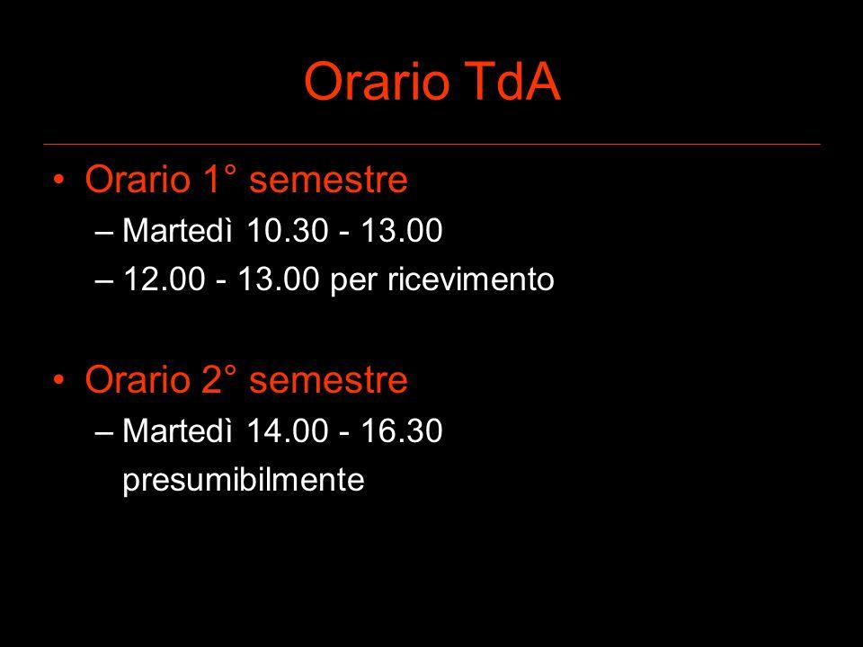 Orario TdA Orario 1° semestre Orario 2° semestre Martedì 10.30 - 13.00