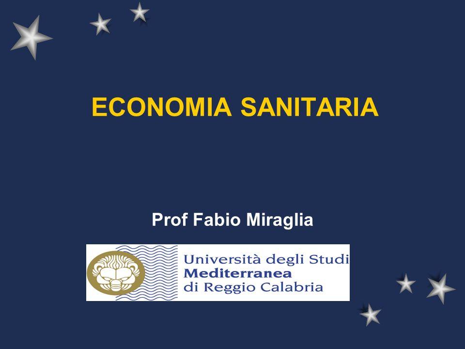 ECONOMIA SANITARIA Prof Fabio Miraglia