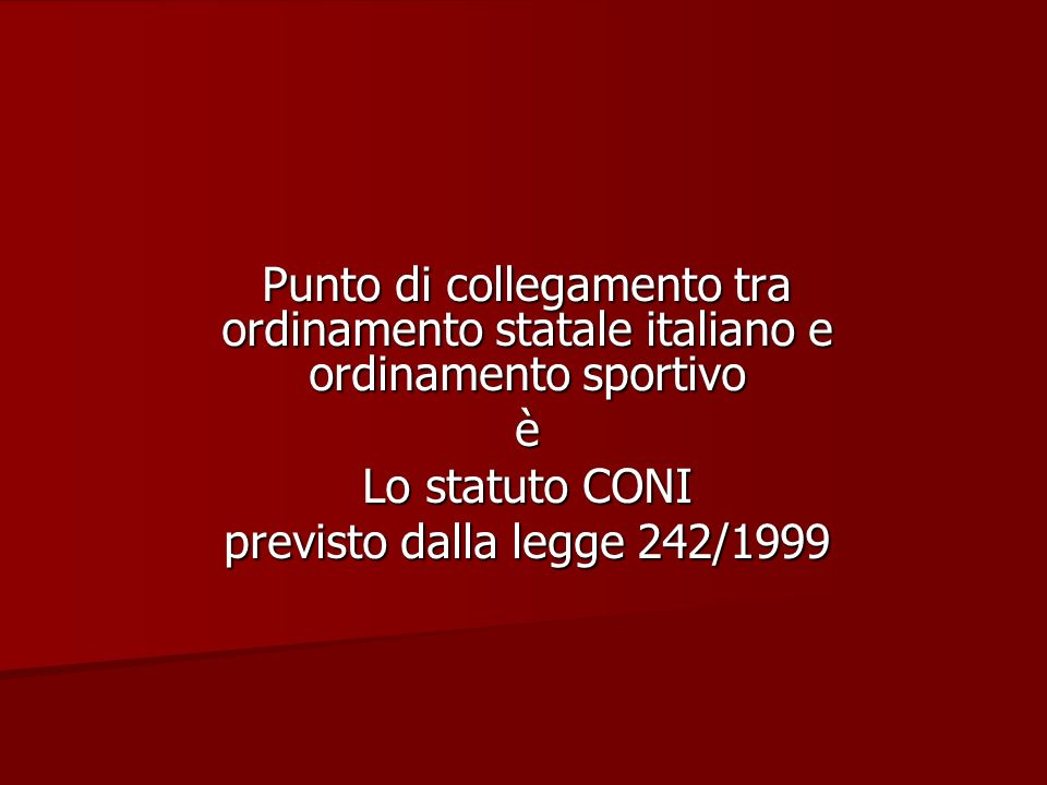 Punto di collegamento tra ordinamento statale italiano e ordinamento sportivo