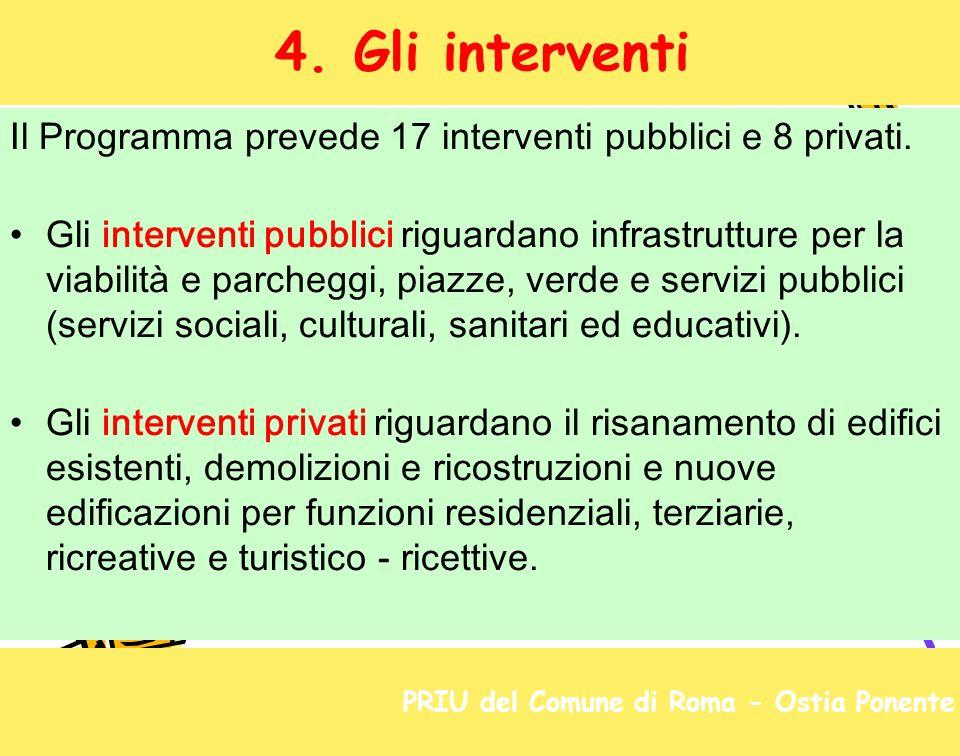 4. Gli interventi Il Programma prevede 17 interventi pubblici e 8 privati.
