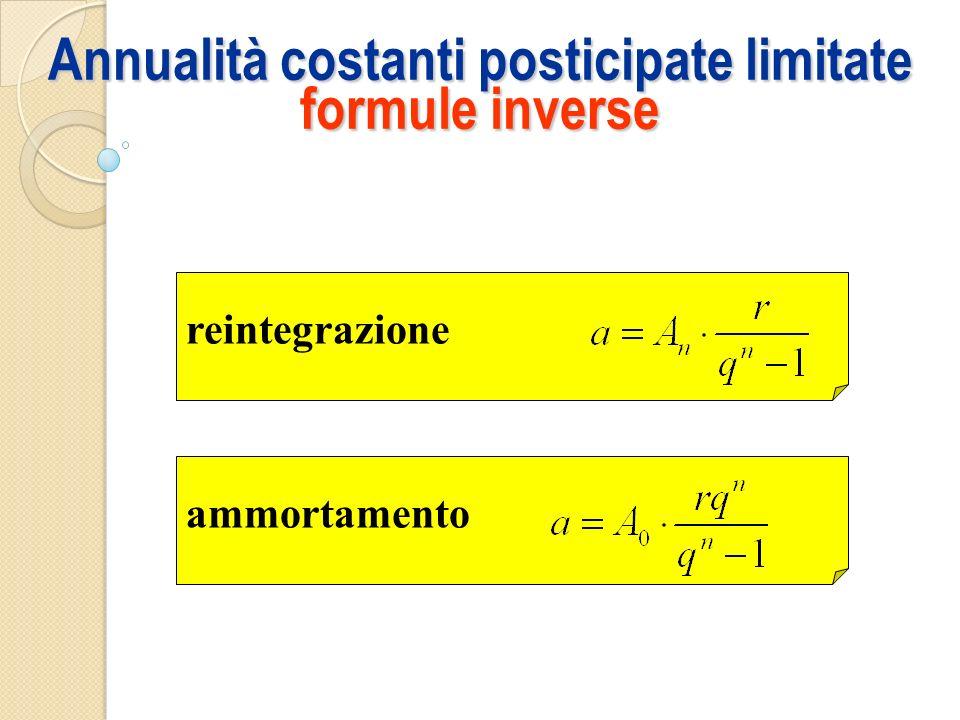 Annualità costanti posticipate limitate formule inverse