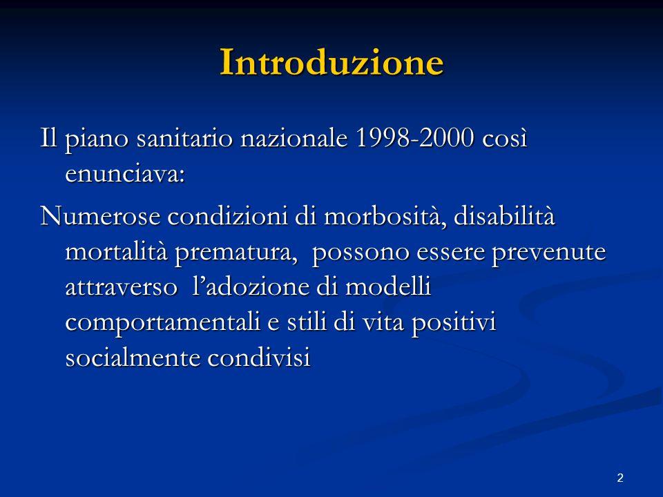 Introduzione Il piano sanitario nazionale 1998-2000 così enunciava: