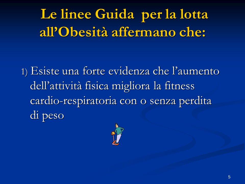 Le linee Guida per la lotta all'Obesità affermano che: