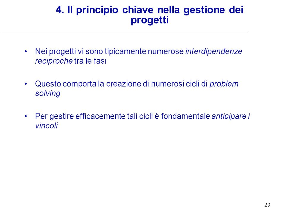 4. Il principio chiave nella gestione dei progetti