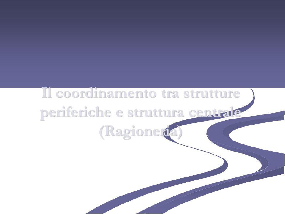 Il coordinamento tra strutture periferiche e struttura centrale (Ragioneria)