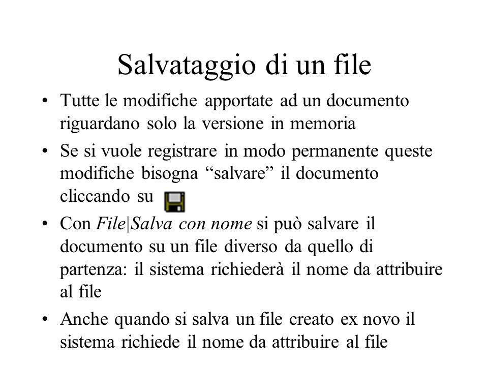 Salvataggio di un file Tutte le modifiche apportate ad un documento riguardano solo la versione in memoria.