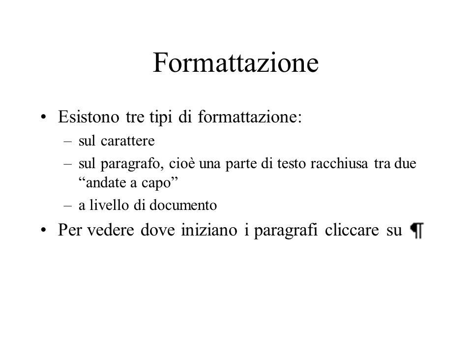 Formattazione Esistono tre tipi di formattazione: