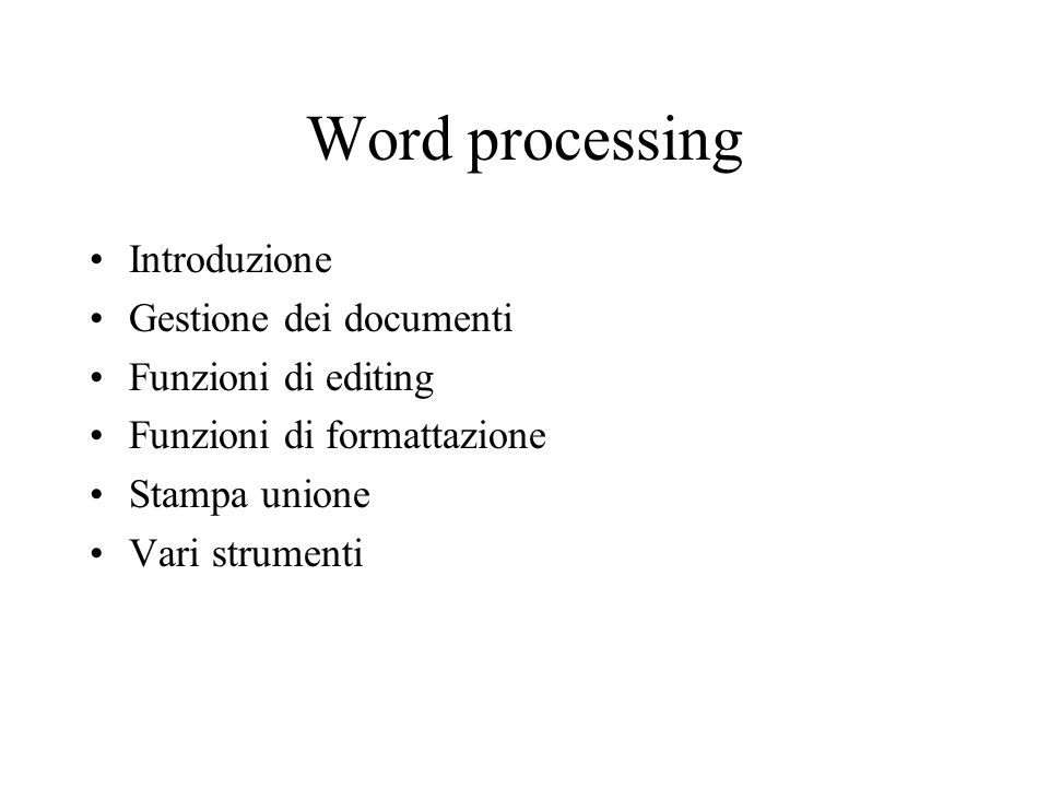 Word processing Introduzione Gestione dei documenti