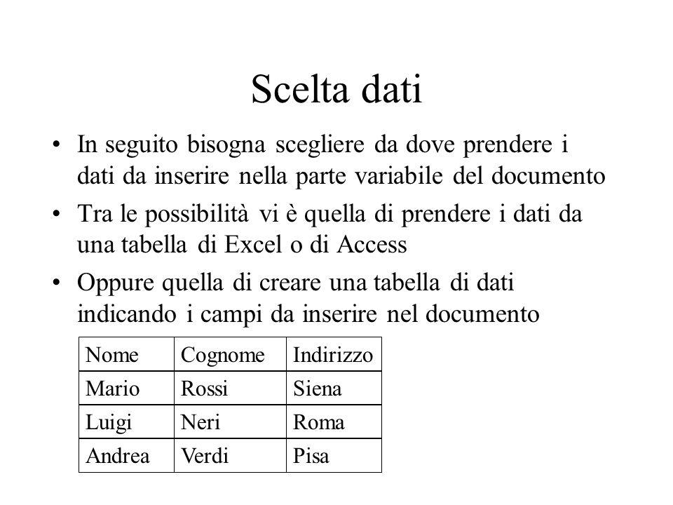 Scelta dati In seguito bisogna scegliere da dove prendere i dati da inserire nella parte variabile del documento.