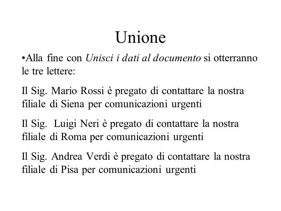 Unione Alla fine con Unisci i dati al documento si otterranno le tre lettere:
